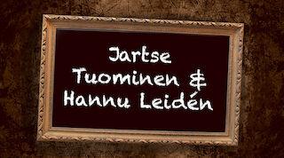 Jartse Tuominen & Hannu Leidén