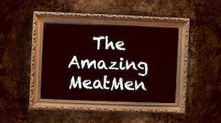 The Amazing MeatMen
