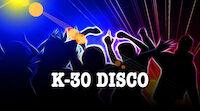 K-30 DISCO la 26.10. Pub Wilsonissa