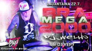 Bra Mega 2000 with DJ WELHO & DJ VEPY 24.3.2018