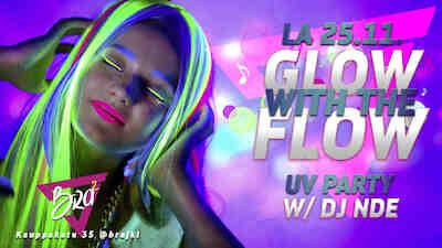 Glow with the Flow - UV-party w/ DJ NDE 25.11.2017